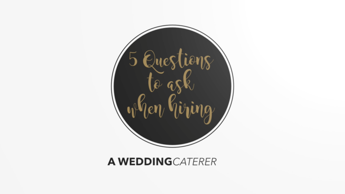 5 Questions to ask when hiring a caterer for your wedding – ECO Caters